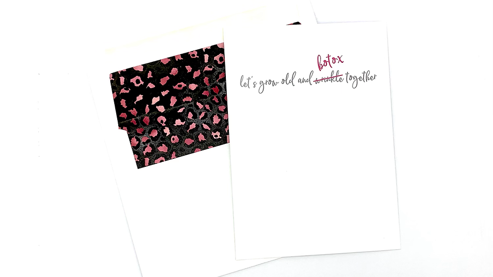 Let's Grow Old and Botox Together Card
