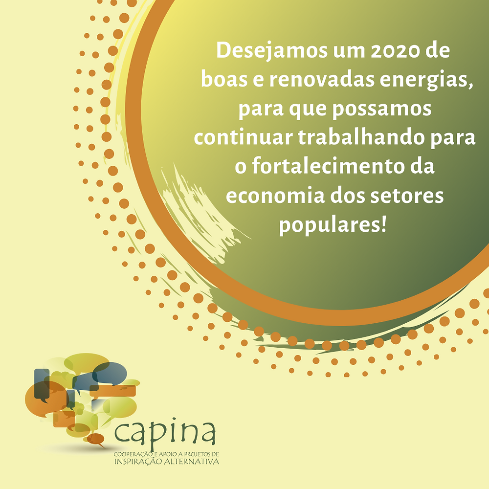 Desejamos um 2020 de boas e renovadas energias para que possamos continuar trabalhando para o fortalecimento da economia dos setores populares!