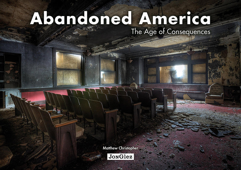 "Signed Copy of ""Abandoned America: The Age of Consequences"" Book + 5x7 Print"