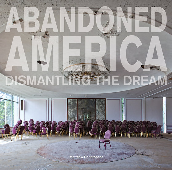 """Signed Copy of """"Abandoned America: Dismantling the Dream"""" Book + 5x7 Print"""