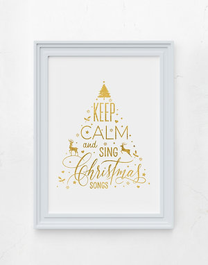 Keep Calm and Sing Christmas Songs
