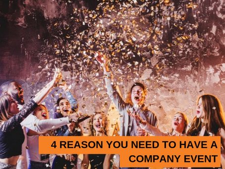 4 Reasons You Need to Have a Company Event.