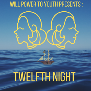 Will Power to Youth presents_ 12th Night