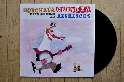 Horchata, Cerveza, Refrescos / M.VERDUN'S ARCHIVES VINYL