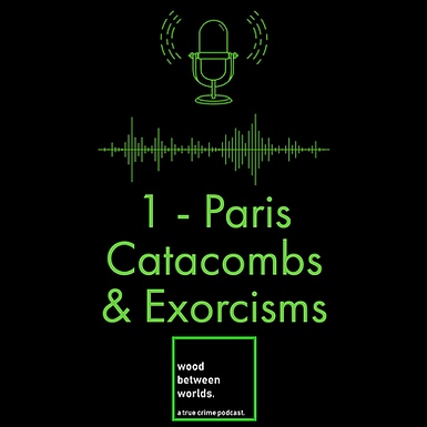Paris Catacombs & Exorcisms