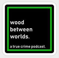 Wood Between Worlds Productions!