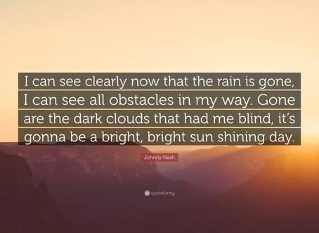 I can see clearly now the rain has gone. Three lessons in Clarity.