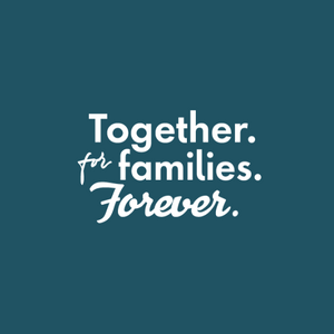 Together. For Families. Forever