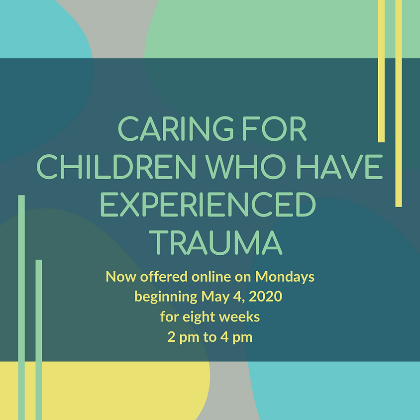 Caring for Children Who Have Experienced Trauma