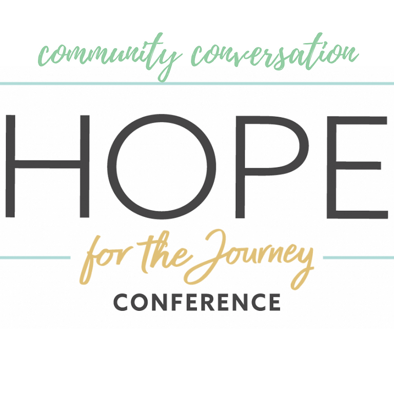 Community Conversation: Hope for the Journey Conference