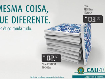 """Campanha do CAU/BR """"Arquitetos pela Ética"""" Fala Sobre a Prática da Reserva Técnica"""