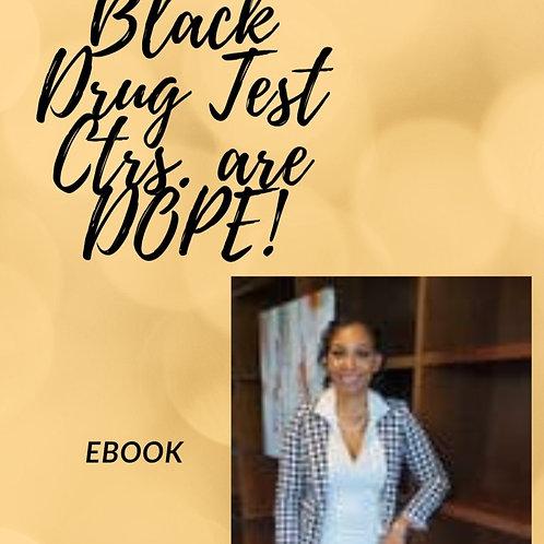 eBook! Black Drug Test Centers are DOPE!