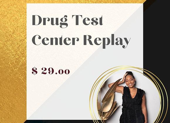 Drug Test Center Replay