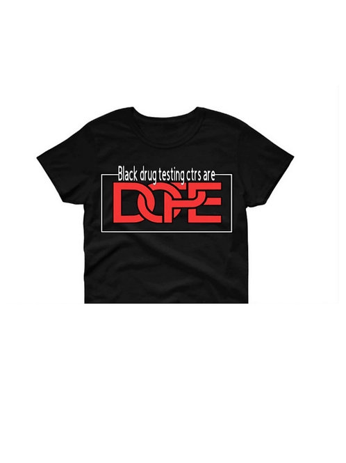 SELECT SIZES - Black Drug Testing Ctrs Are Dope T-Shirt