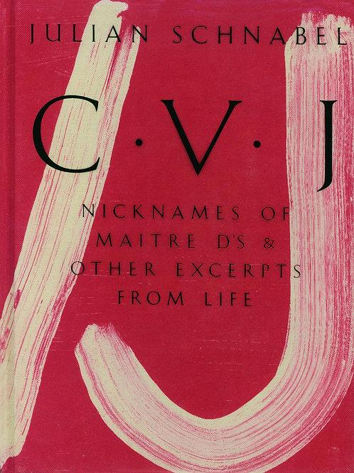 CVJ: Nicknames of Maitre D's/ Julian Schnabel