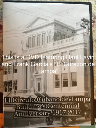El Círculo Cubano de Tampa Building Centennial Anniversary 1917-2017 DVD