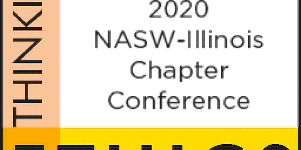 RETHINKING ETHICS: 2020 NASW-Illinois Chapter Live Virtual Conference