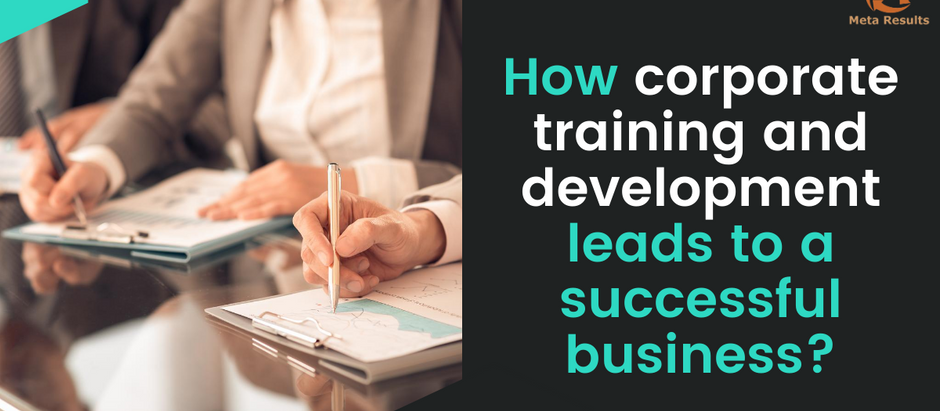 How corporate training and development leads to a successful business?
