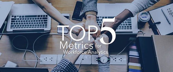 Top 5 Metrics for Workforce Analytics