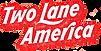 2 Lane America