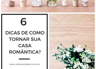 Como decorar sua casa no estilo romântico?