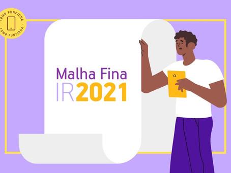 IR 2021: Mais de 800 mil brasileiros caíram na malha fina; saiba o que fazer