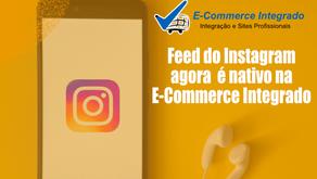 Feed do Instagram agora é nativo na E-Commerce Integrado
