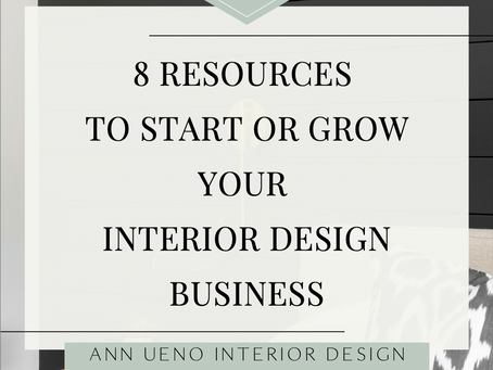 8 Resources to Start - or Grow - Your Interior Design Business