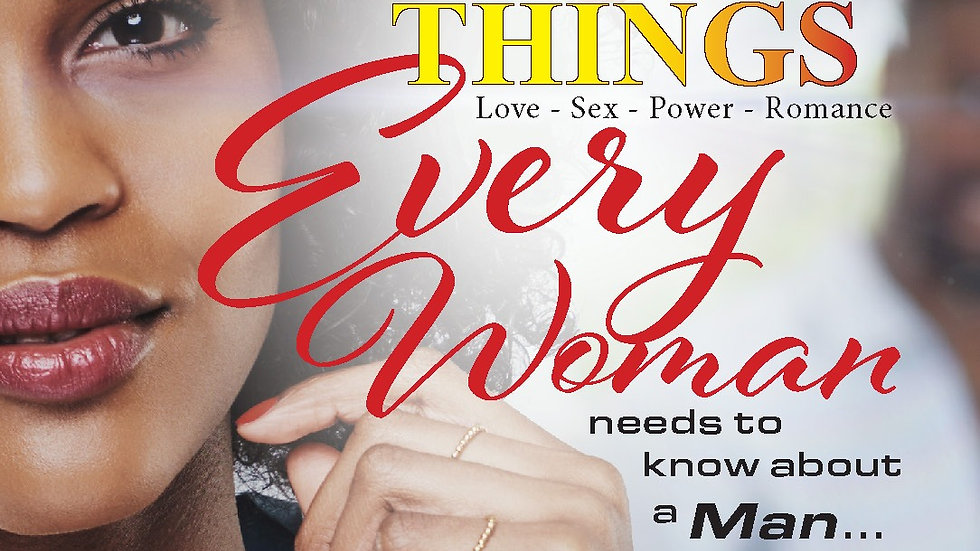 """""""3 Things Every Woman Needs To Know About A Man"""""""