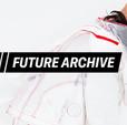 FUTURE ARCHIVE: Decoding the Present to Predict the Future of Archive Fashion