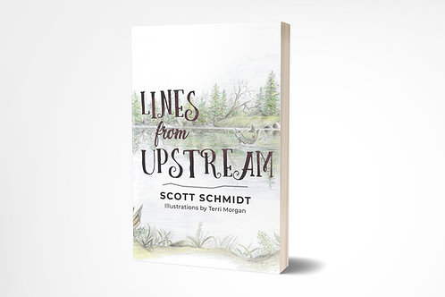 Lines from Upstream - Hardcover | by Scott Schmidt