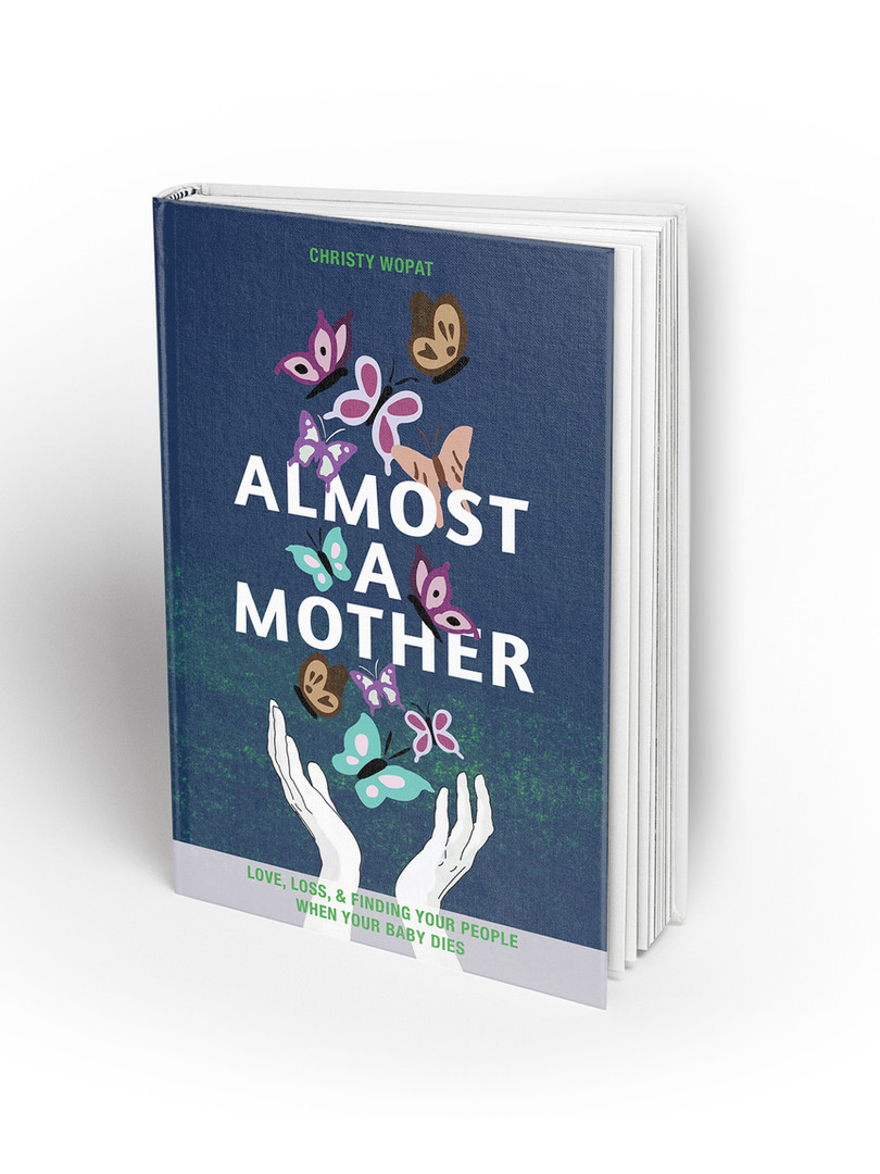 Almost a Mother: Love, Loss, and Finding Your People When Your Baby Dies