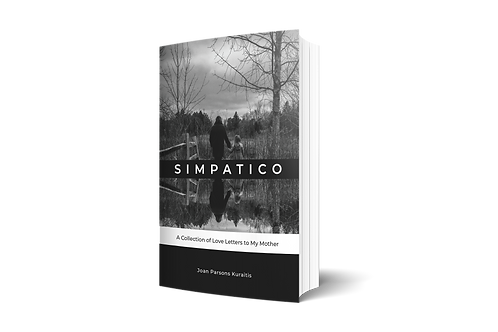 Simpatico: A Collection of Love Letters to My Mother [hardcover]