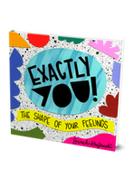 Exactly You! The Shape of Your Feelings