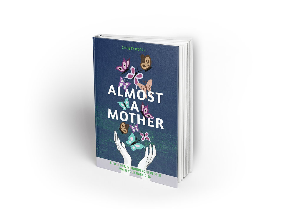 Almost a Mother: Love, Loss, and Finding Your People When Your Baby Dies |  orangehatpublishing