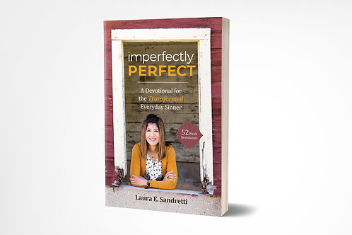 Imperfectly Perfect: A Devotional for the Transformed Everyday Sinner