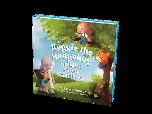 Reggie the Hedgehog Builds a Safety Sanctuary