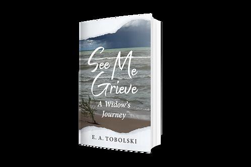 See Me Grieve [paperback]
