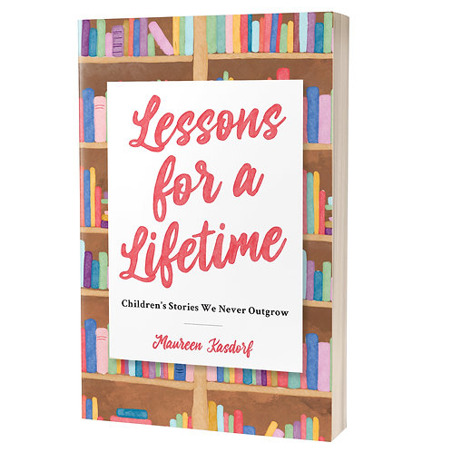Lessons for a Lifetime: Children's Stories We Never Outgrow (Hardcover)