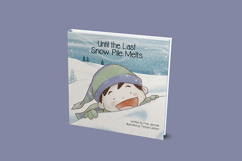 Until the Last Snow Pile Melts - PAPERBACK