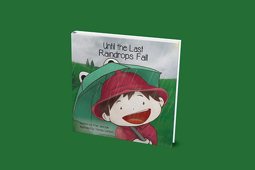Until the Last Raindrops Fall [paperback]