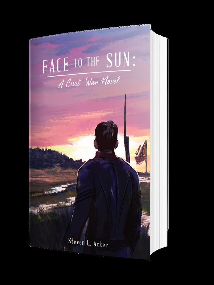 Face to the Sun: A Civil War Novel