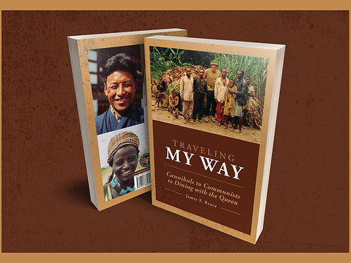 Traveling My Way: Cannibals to Communists to Dining with the Queen - Hardcover