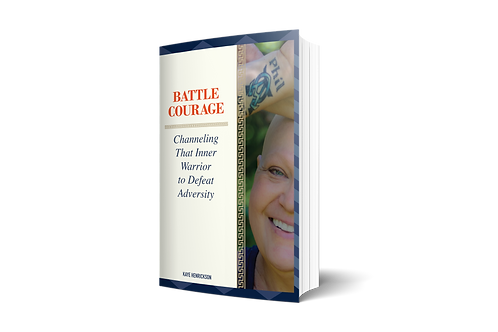Battle Courage: Channeling That Inner Warrior to Defeat Adversity [paperback]