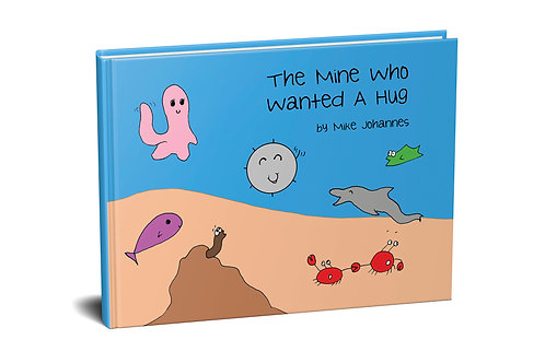 The Mine Who Wanted a Hug [hardcover]
