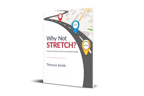 Why Not Stretch? A Roadmap to Overcome Barriers Leading to College [paperback]