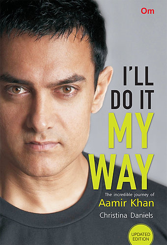 I'LL DO IT MY WAY The incredible Journey of Amir Khan