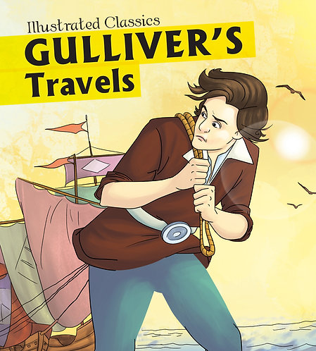 Gulliver's Travels : Illustrated Classics
