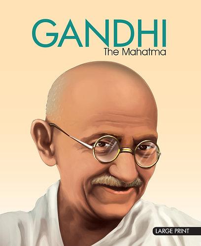 Gandhi The Mahatma : Large Print