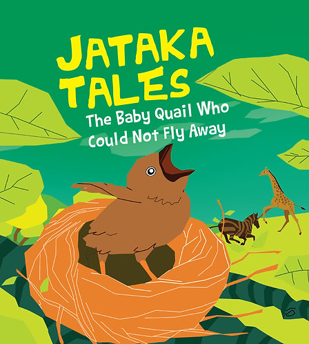 The Baby Quail Who Could Not Fly Away : Jataka Tales